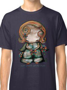 Even Angels Get the Blues TShirt Classic T-Shirt