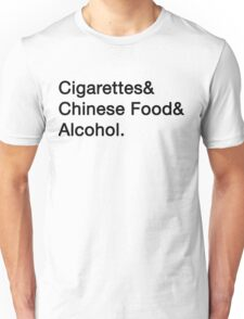 Cigarettes&Chinese Food&Alcohol. Unisex T-Shirt