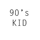Nineties Kid by IsobelMollie