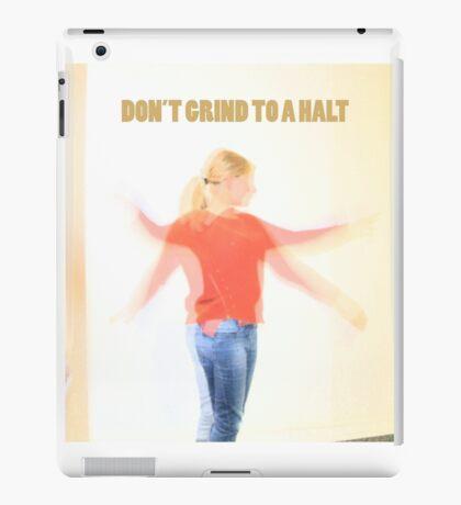 Dont grind to a halt iPad Case/Skin