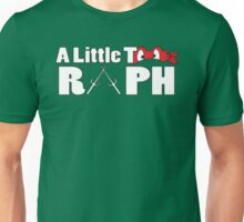 A little too Raph ninja Turtle Unisex T-Shirt