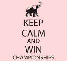 Keep Calm and win National Championships by Brantoe