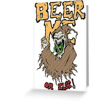 Beer Me Greeting Card