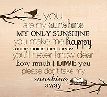 You Are My Sunshine – Nest – Square – Wood  by Janelle Wourms