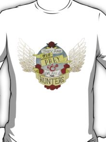 We are the Hunters T-Shirt