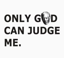 Only Morgan Freeman Can Judge Me. by gentlebrah
