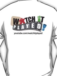 Watch It Played T-Shirt