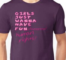 GIRLS JUST WANNA HAVE FUNdamental human rights! Unisex T-Shirt