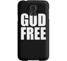 GOD FREE Samsung Galaxy Case/Skin