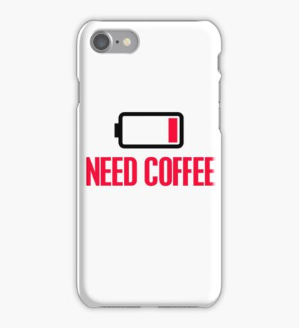 Need coffee iPhone Case/Skin