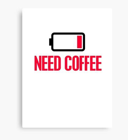 Need coffee Canvas Print