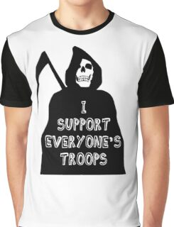 I support everyone's troops... Graphic T-Shirt