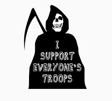I support everyone's troops... Unisex T-Shirt
