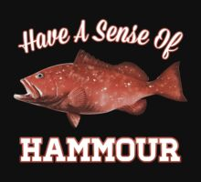 Have a Sense of Hammour Kids Tee