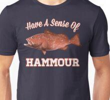 Have a Sense of Hammour Unisex T-Shirt