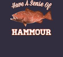 Have a Sense of Hammour Unisex T-Shirt