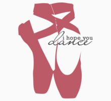 I Hope You Dance - Ballet Slipper by onceuponastar