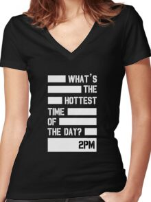 2pm Hottest time of the day  Women's Fitted V-Neck T-Shirt