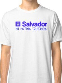 El Salvador mi patria querida Classic T-Shirt