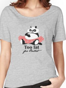 Too fat for Ballet Women's Relaxed Fit T-Shirt