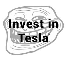 Invest in Tesla Photographic Print