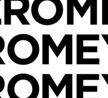 What would Jeromy Romey Romey Rome Think? Sticker
