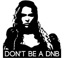 Don't Be A DNB Photographic Print