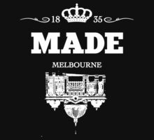 Made in Melbourne by B16TYM