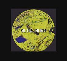 slow burn Unisex T-Shirt