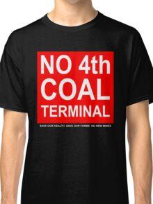 Coal Terminal Action Group placard shirt Classic T-Shirt