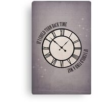 If I Could Turn Back Time Canvas Print