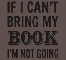 If I Can't Bring My Book I'm Not Going One Piece - Short Sleeve