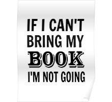 If I Can't Bring My Book I'm Not Going Poster