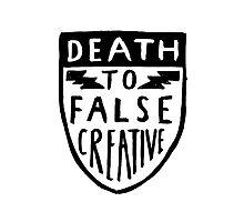 Death to False Creative Photographic Print