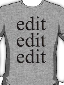 edit edit edit T-Shirt