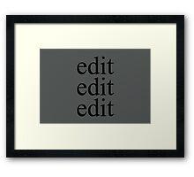 edit edit edit Framed Print