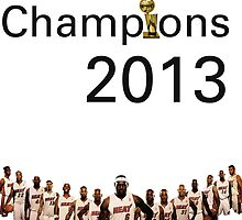 Miami Heat Champions 2013 by jsipek