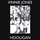 VINNIE JONES - HOOLIGAN CLASSIC by zacharyskaplan