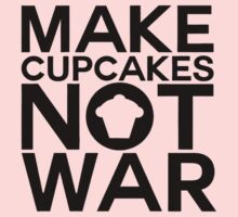 MAKE CUPCAKES NOT WAR by Vana Shipton