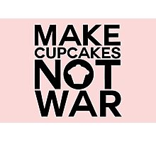 MAKE CUPCAKES NOT WAR Photographic Print