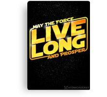 Live Long Forcefully Canvas Print