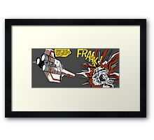 FRAAK! Framed Print