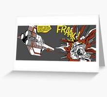 FRAAK! Greeting Card