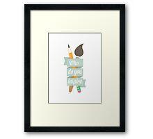 Who Do You Inspire Framed Print