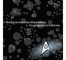 Spock Quote Photographic Print