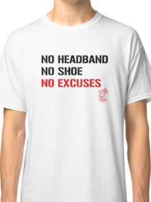 No Excuses 4 the Heat ! Classic T-Shirt