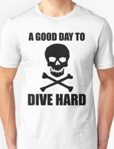 A GOOD DAY TO DIVE HARD T-Shirt