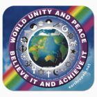 World Unity and Peace - Believe It and Achieve It by EarthRepair