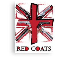 Join the Red Coats!!!! Canvas Print