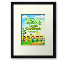 Let Your Brotherly Love Continue (For Kids) Framed Print